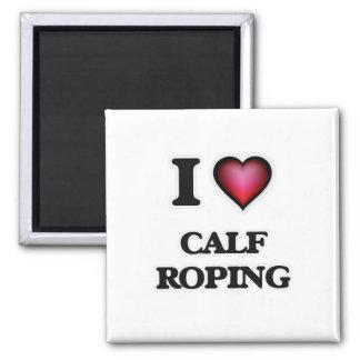 I Love Calf Roping Magnet
