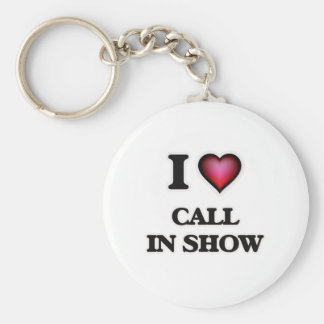 I love Call-In Show Key Ring