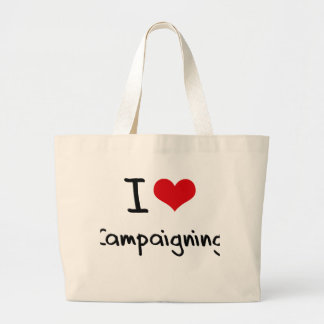 I love Campaigning Bags