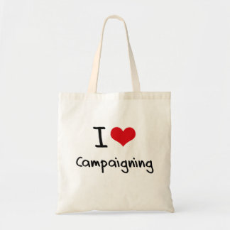 I love Campaigning Budget Tote Bag
