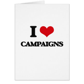I love Campaigns Greeting Card