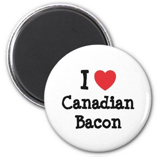 I love Canadian Bacon heart T-Shirt Fridge Magnet