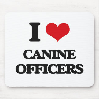 I love Canine Officers Mousepad