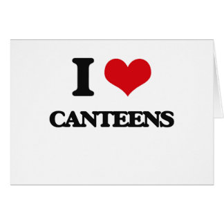 I love Canteens Greeting Card