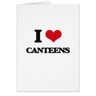I love Canteens Card