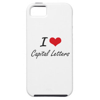 I love Capital Letters Artistic Design Case For The iPhone 5