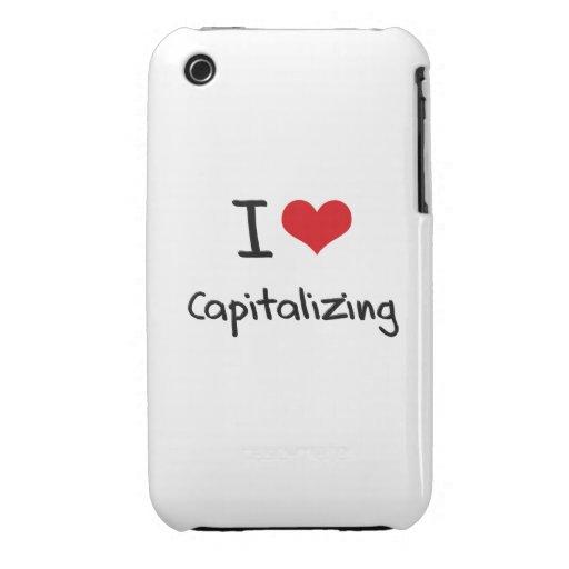 I love Capitalizing iPhone 3 Case