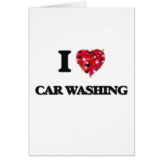 I Love Car Washing Greeting Card