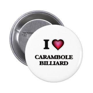 I Love Carambole Billiard 6 Cm Round Badge