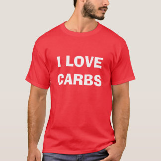 I LOVE CARBS T-Shirt