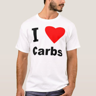 I Love Carbs! T-Shirt