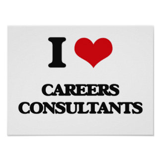 I love Careers Consultants Posters