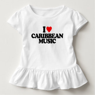 I LOVE CARIBBEAN MUSIC TODDLER T-Shirt