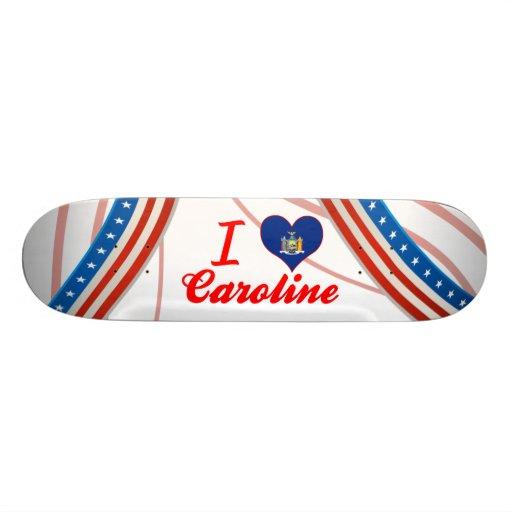 I Love Caroline, New York Skateboards