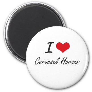 I love Carousel Horses Artistic Design 6 Cm Round Magnet