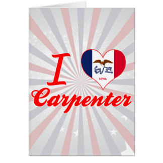 I Love Carpenter, Iowa Cards