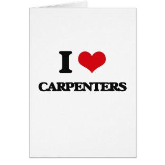 I love Carpenters Greeting Card