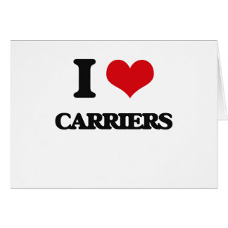 I love Carriers Greeting Cards