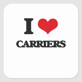 I love Carriers Square Sticker