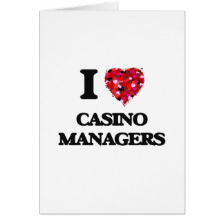 I love Casino Managers Greeting Card