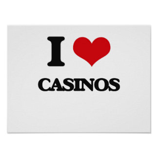 I love Casinos Posters