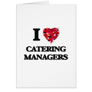I love Catering Managers Greeting Card