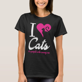 I love cats, its people who annoys me! T-Shirt