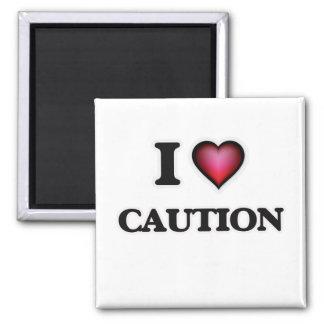 I love Caution Square Magnet