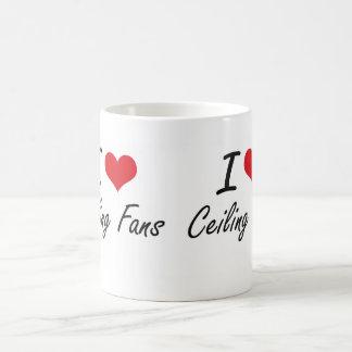 I love Ceiling Fans Artistic Design Basic White Mug