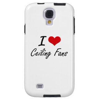 I love Ceiling Fans Artistic Design Galaxy S4 Case