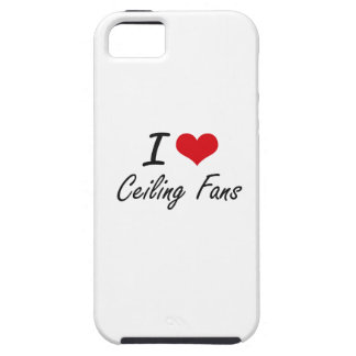 I love Ceiling Fans Artistic Design iPhone 5 Covers