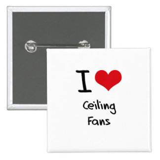 I love Ceiling Fans Buttons