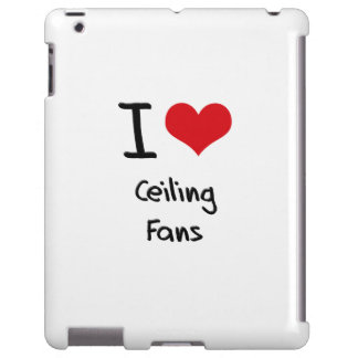 I love Ceiling Fans