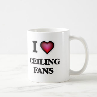 I love Ceiling Fans Coffee Mug