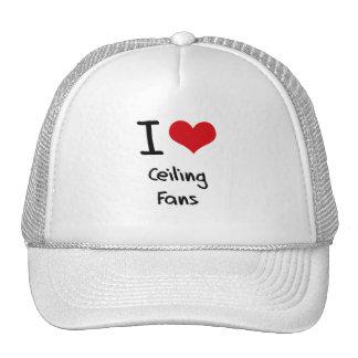 I love Ceiling Fans Mesh Hats