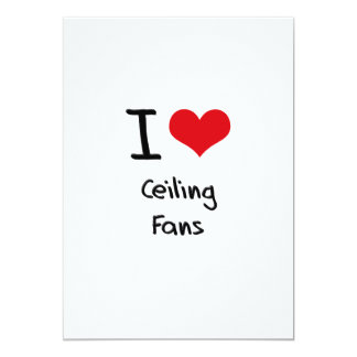 I love Ceiling Fans Invitation