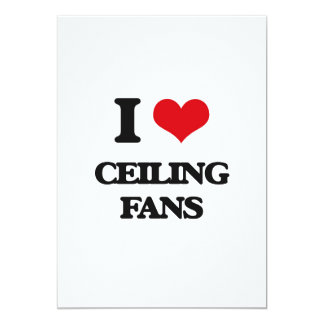"I love Ceiling Fans 5"" X 7"" Invitation Card"