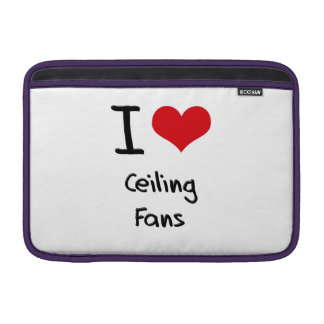 I love Ceiling Fans Sleeves For MacBook Air