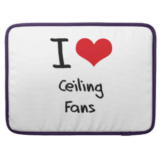 I love Ceiling Fans Sleeves For MacBook Pro