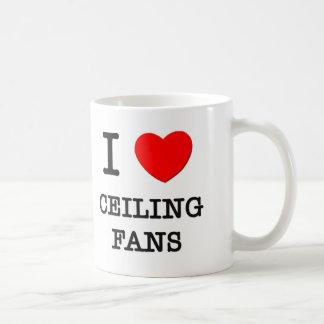 I Love Ceiling Fans Coffee Mugs
