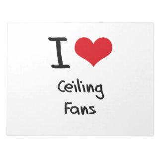 I love Ceiling Fans Memo Notepads
