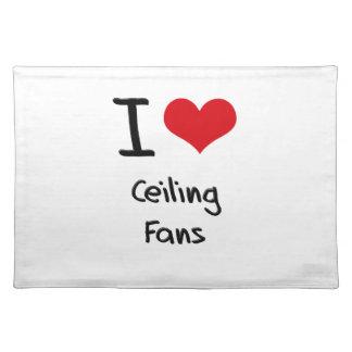 I love Ceiling Fans Place Mats