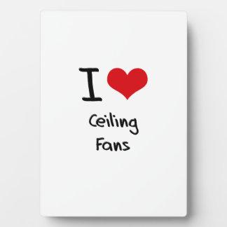 I love Ceiling Fans Plaques