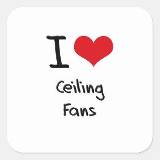 I love Ceiling Fans Sticker