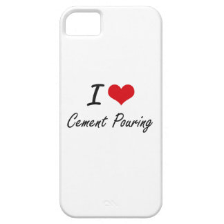 I love Cement Pouring Artistic Design Barely There iPhone 5 Case