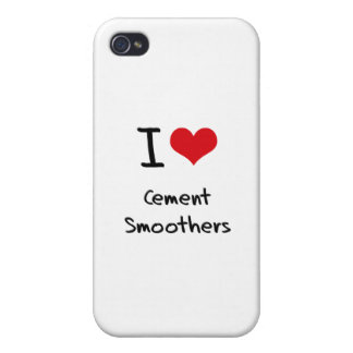 I love Cement Smoothers iPhone 4 Covers