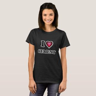 I love Cement T-Shirt