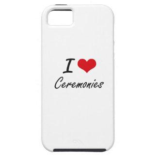 I love Ceremonies Artistic Design Tough iPhone 5 Case