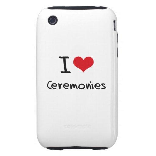 I love Ceremonies Tough iPhone 3 Cover