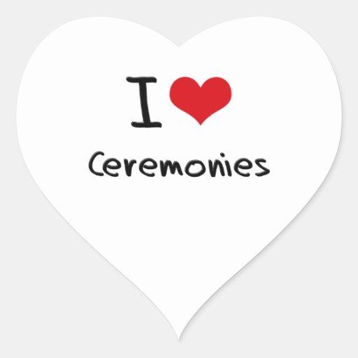 I love Ceremonies Sticker